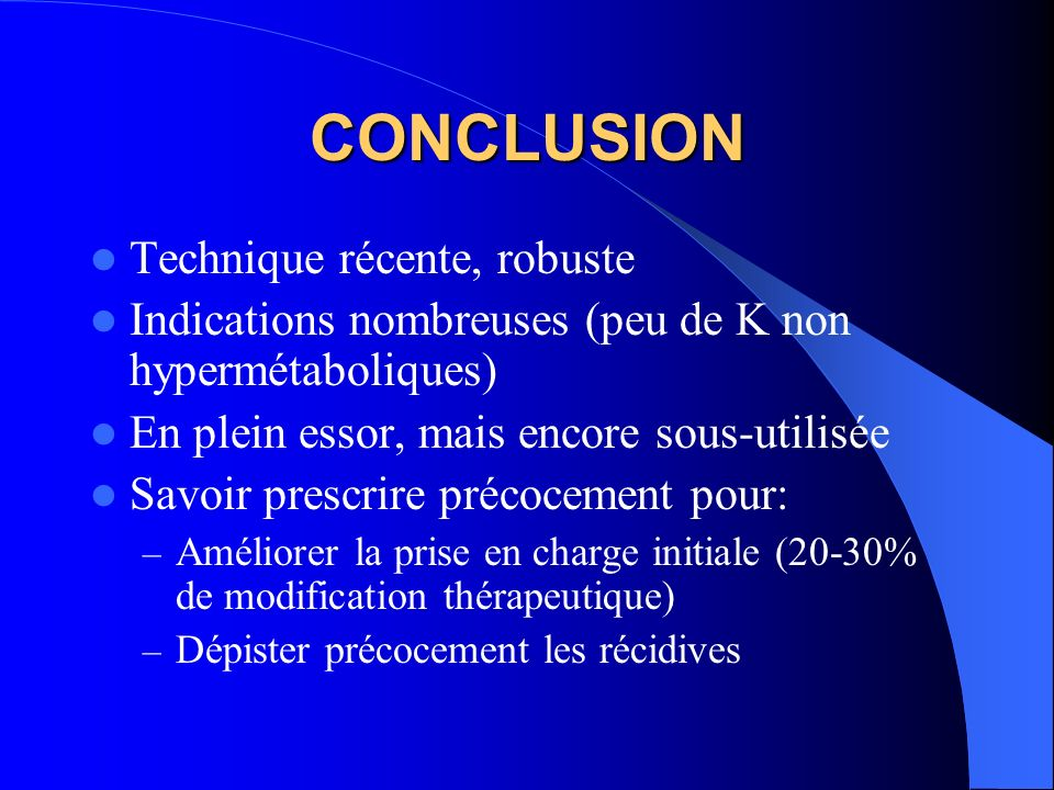 CONCLUSION Technique récente, robuste