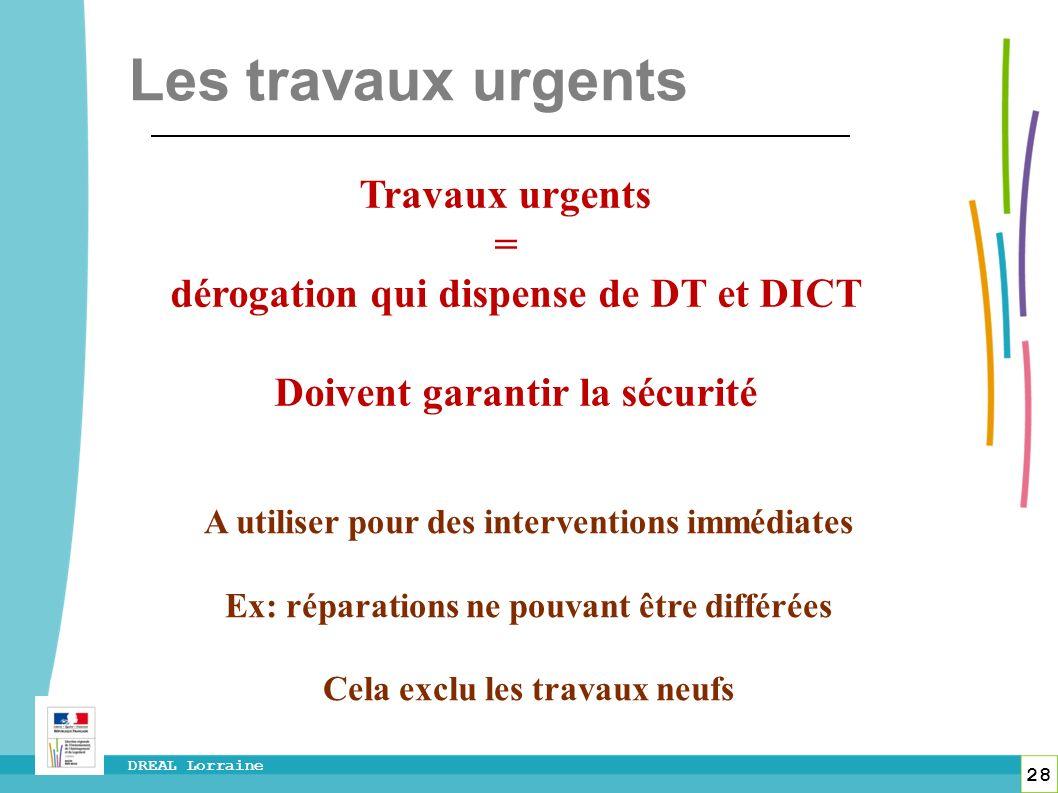Les travaux urgents Travaux urgents =