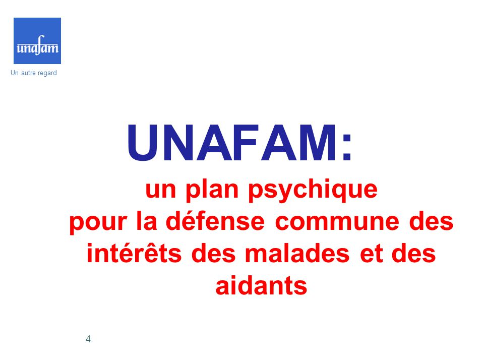 UNAFAM: un plan psychique pour la défense commune des intérêts des malades et des aidants