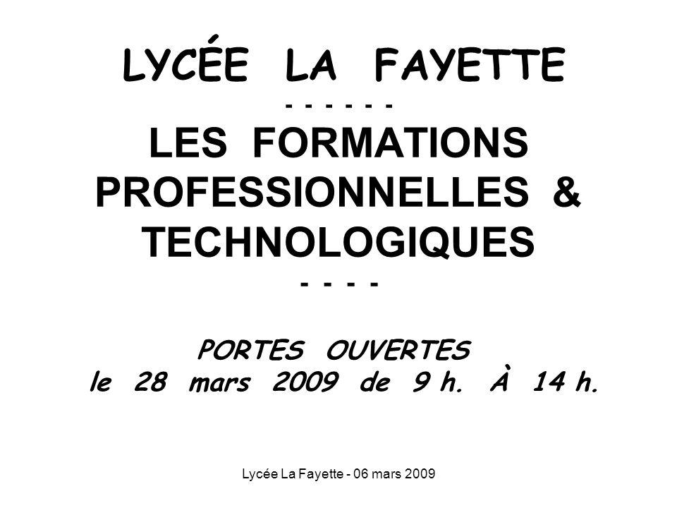 LYCÉE LA FAYETTE - - - - - - LES FORMATIONS PROFESSIONNELLES & TECHNOLOGIQUES - - - -