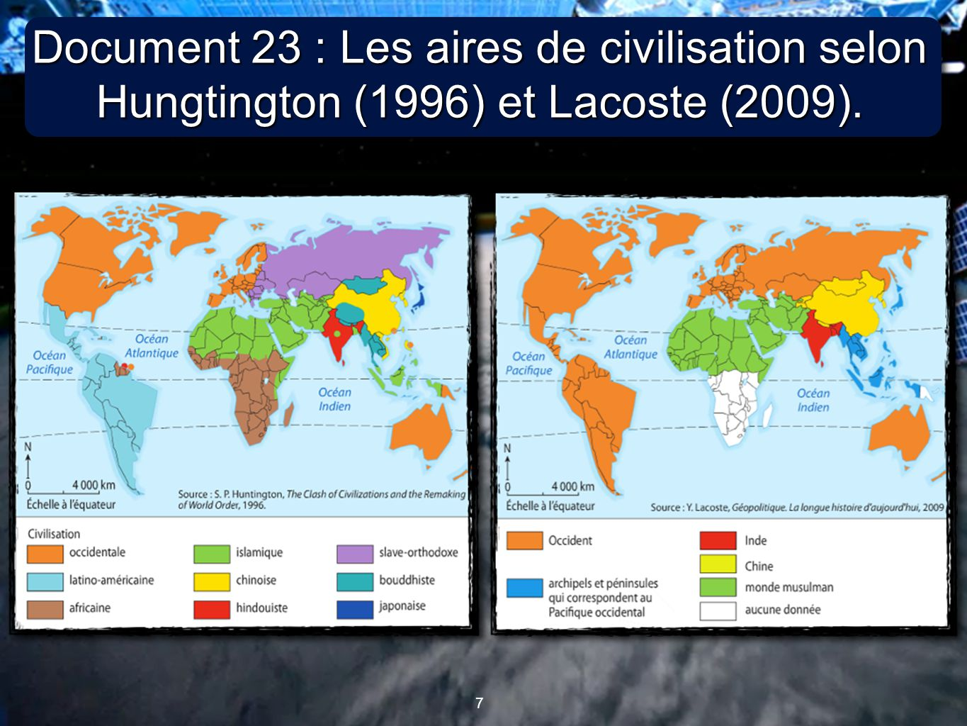 Document 23 : Les aires de civilisation selon Hungtington (1996) et Lacoste (2009).