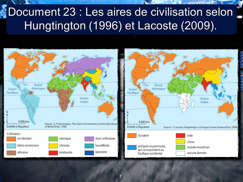 Document 23 : Les aires de civilisation selon Hungtington (1996) et Lacoste (2009).
