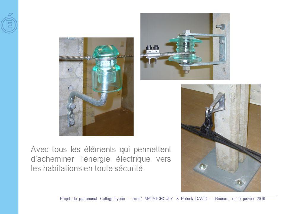 Avec tous les éléments qui permettent d'acheminer l'énergie électrique vers les habitations en toute sécurité.