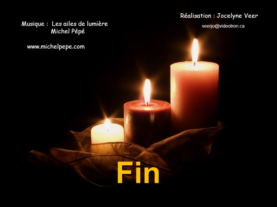 Fin Musique : www.michelpepe.com Réalisation : Jocelyne Veer