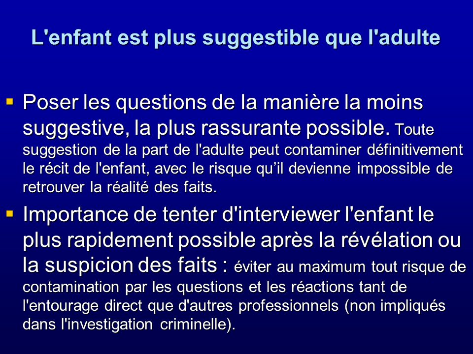 L enfant est plus suggestible que l adulte