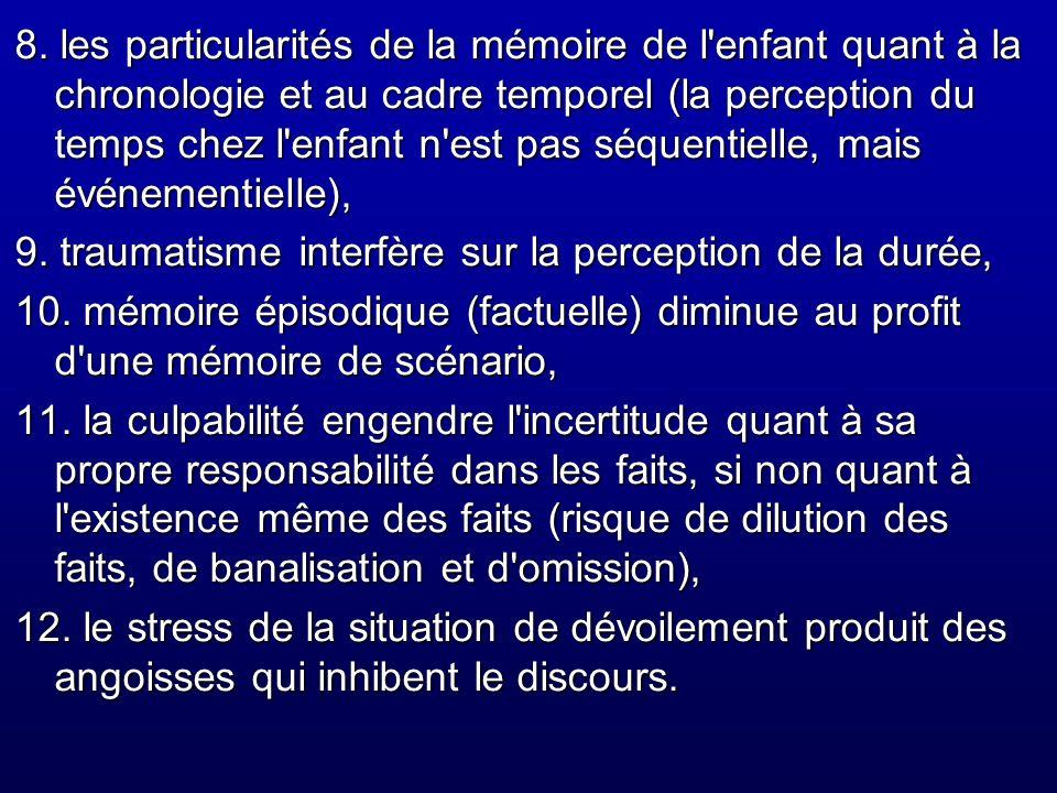 8. les particularités de la mémoire de l enfant quant à la chronologie et au cadre temporel (la perception du temps chez l enfant n est pas séquentielle, mais événementielle),
