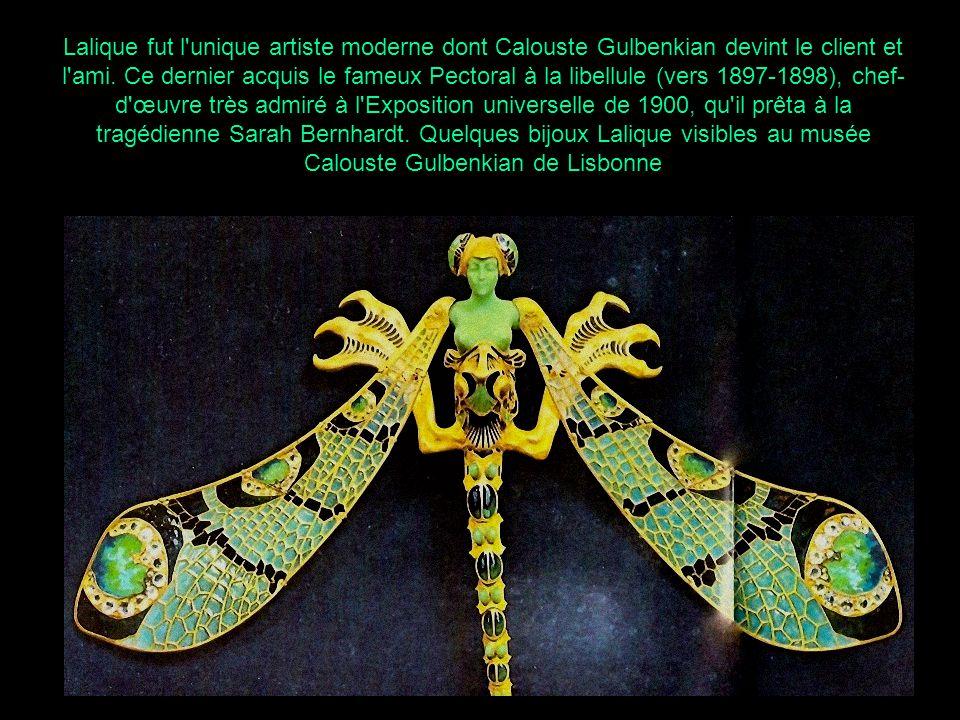Lalique fut l unique artiste moderne dont Calouste Gulbenkian devint le client et l ami.