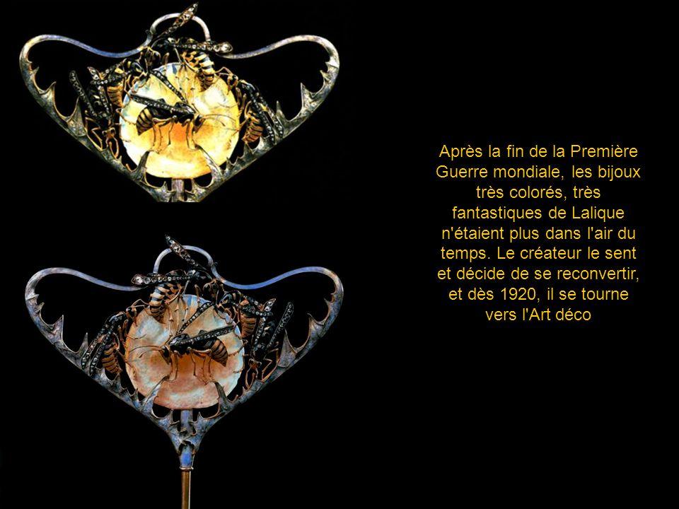 Après la fin de la Première Guerre mondiale, les bijoux très colorés, très fantastiques de Lalique n étaient plus dans l air du temps.