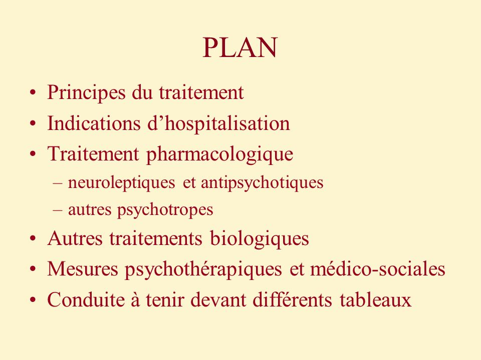 PLAN Principes du traitement Indications d'hospitalisation