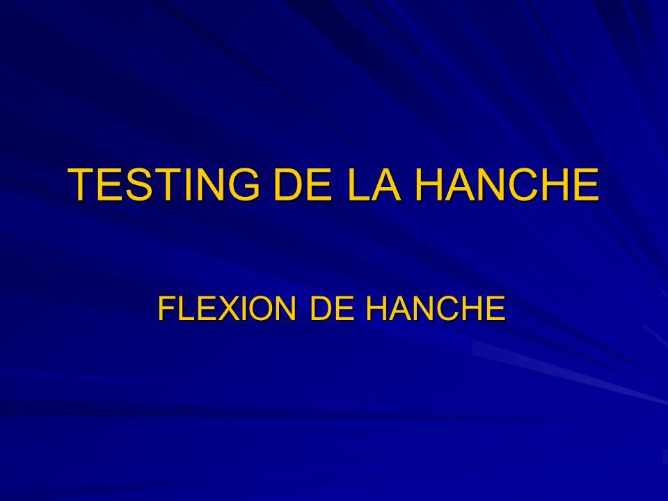 TESTING DE LA HANCHE FLEXION DE HANCHE