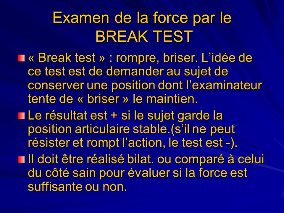 Examen de la force par le BREAK TEST