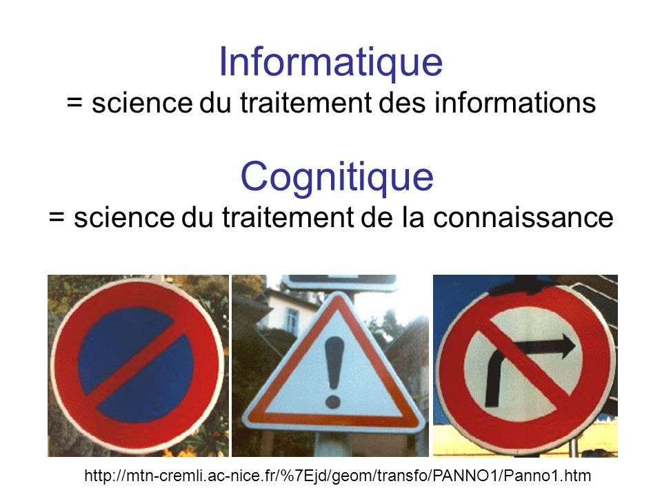 Informatique Cognitique = science du traitement des informations
