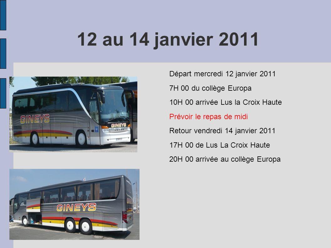 12 au 14 janvier 2011 Départ mercredi 12 janvier 2011