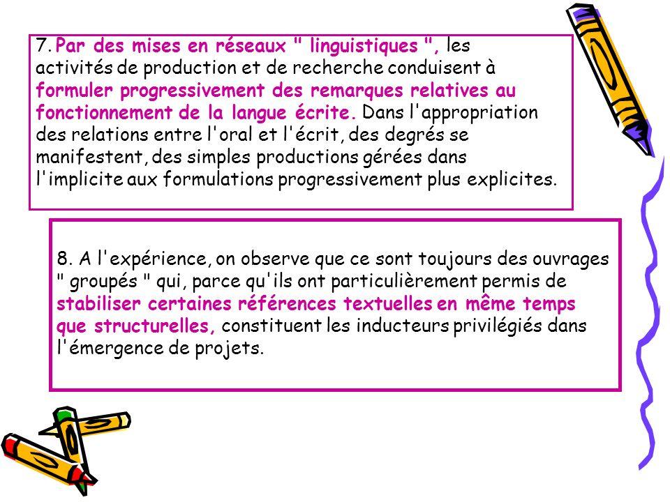 7. Par des mises en réseaux linguistiques , les