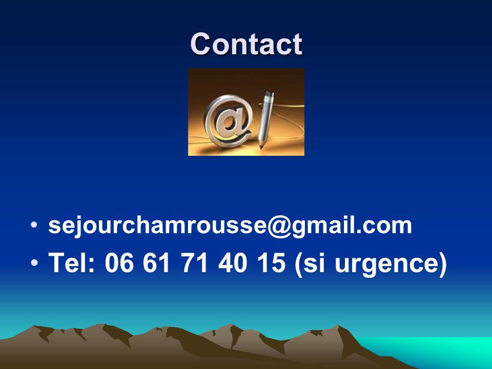 Contact sejourchamrousse@gmail.com Tel: 06 61 71 40 15 (si urgence)