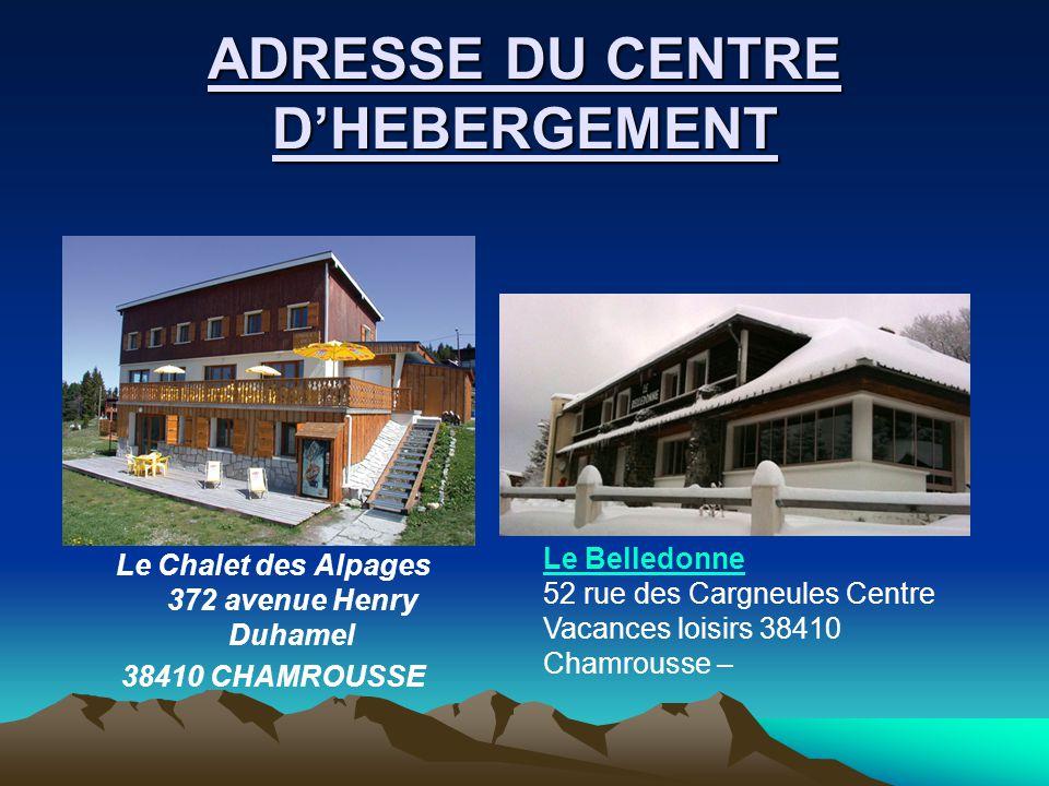 ADRESSE DU CENTRE D'HEBERGEMENT