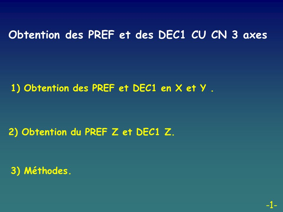 Obtention des PREF et des DEC1 CU CN 3 axes