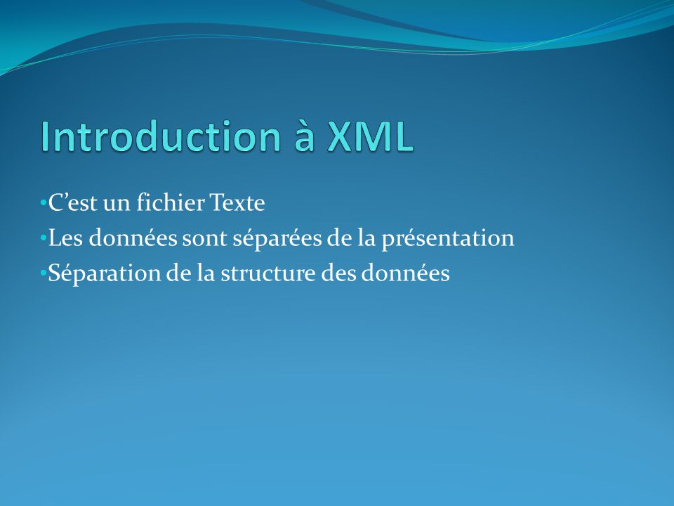 Introduction à XML C'est un fichier Texte
