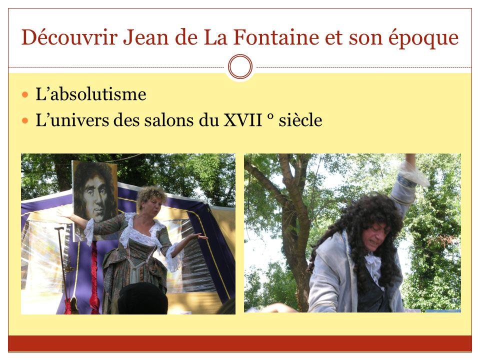 Découvrir Jean de La Fontaine et son époque