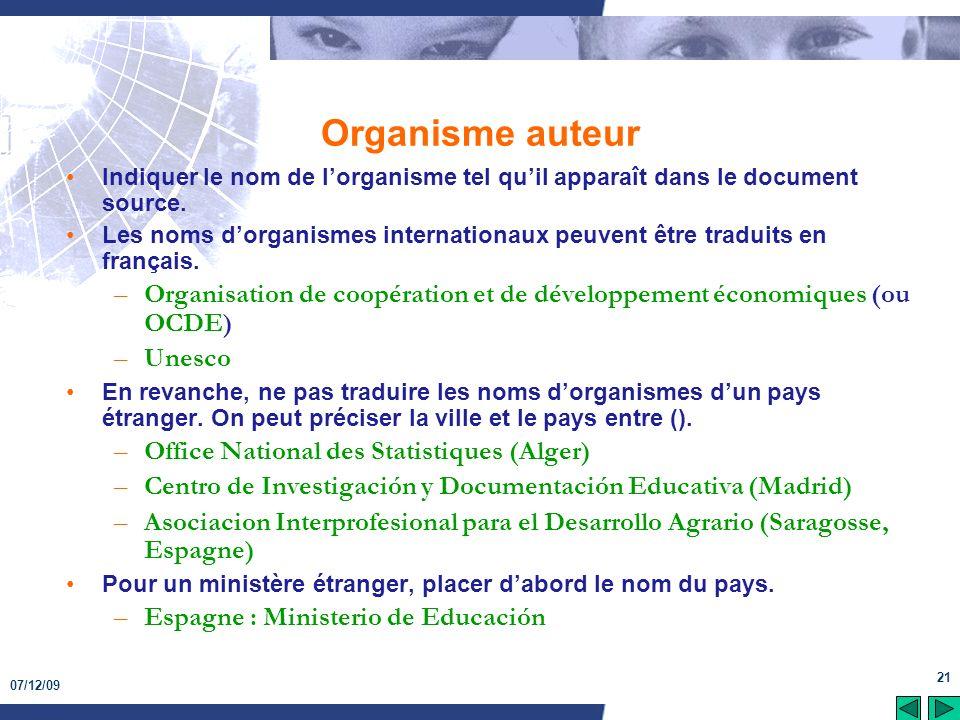Organisme auteur Indiquer le nom de l'organisme tel qu'il apparaît dans le document source.