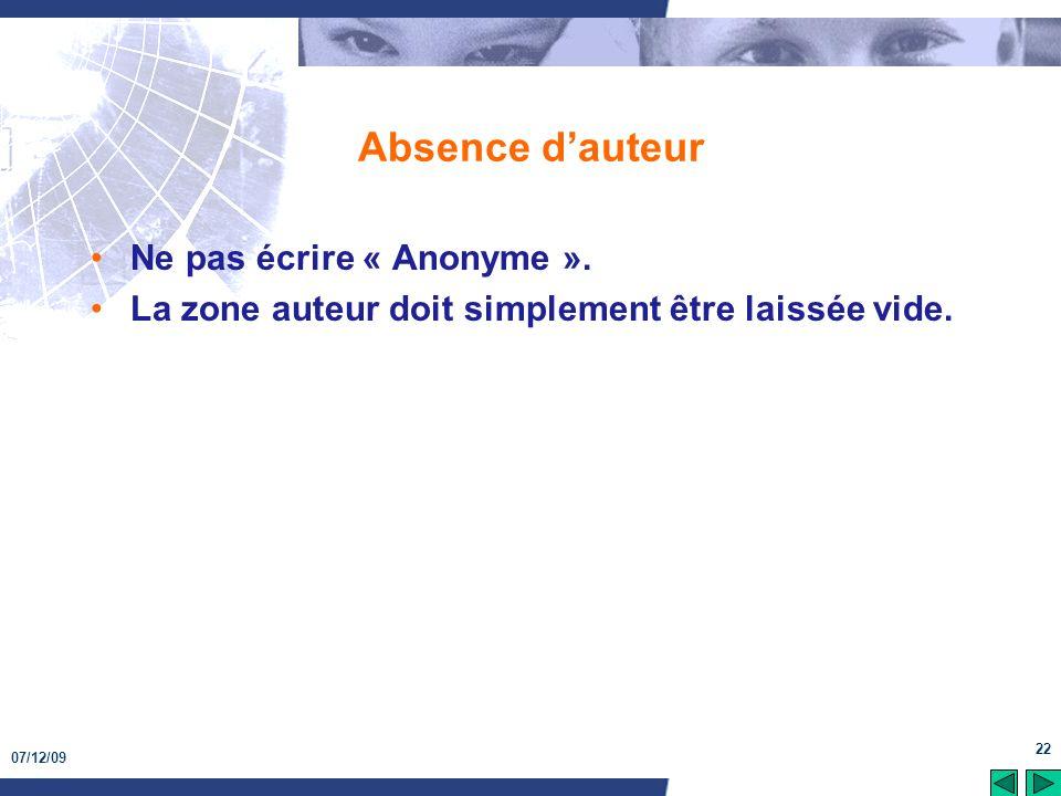 Absence d'auteur Ne pas écrire « Anonyme ».