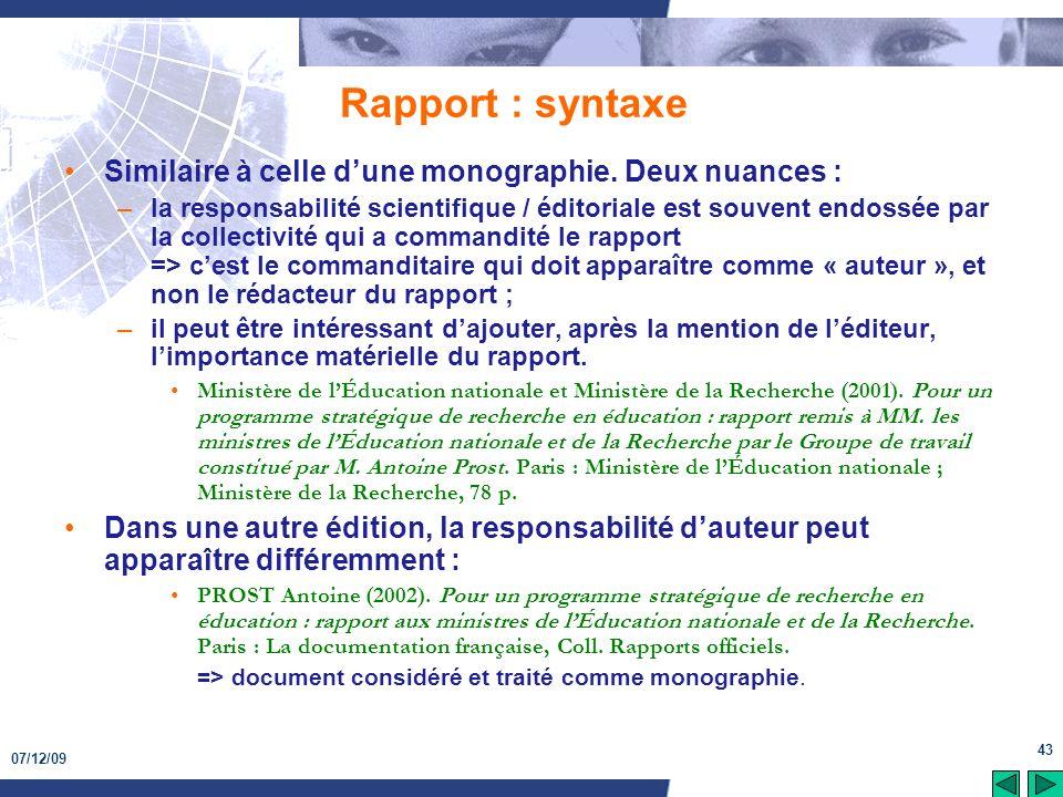 Rapport : syntaxe Similaire à celle d'une monographie. Deux nuances :