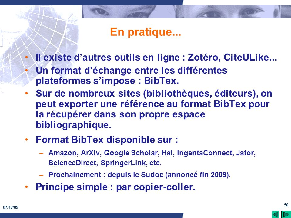 En pratique... Il existe d'autres outils en ligne : Zotéro, CiteULike... Un format d'échange entre les différentes plateformes s'impose : BibTex.