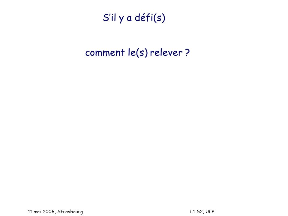 S'il y a défi(s) comment le(s) relever 11 mai 2006, Strasbourg