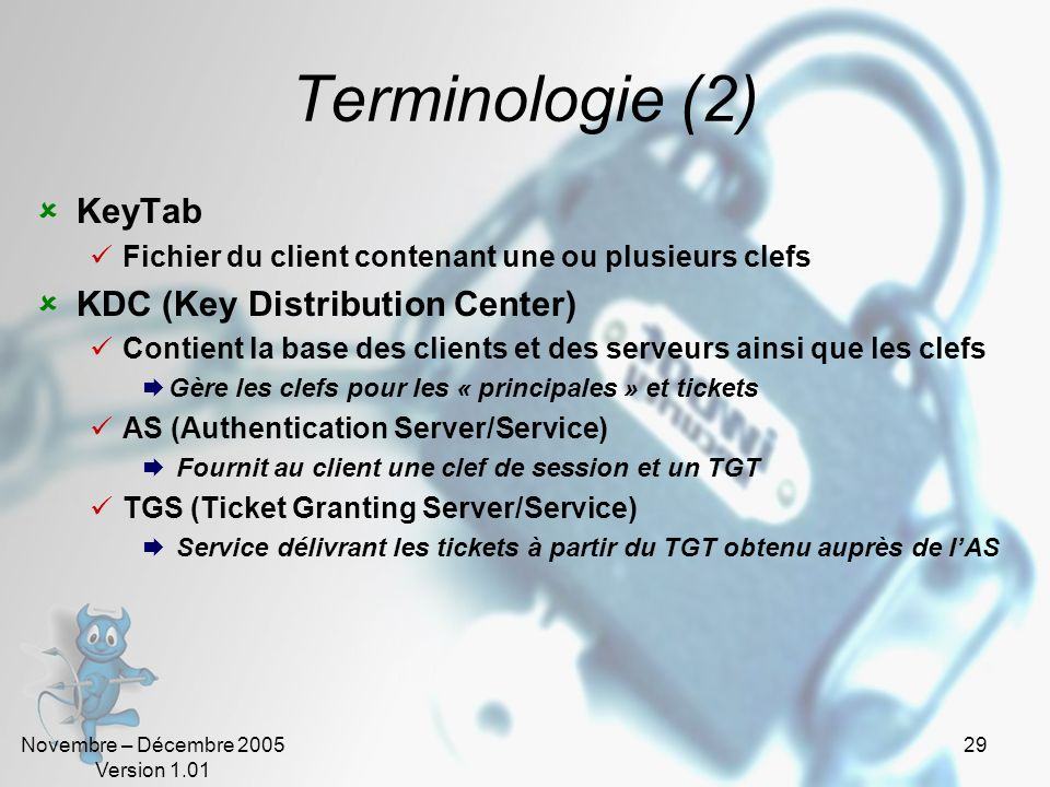 Terminologie (2) KeyTab KDC (Key Distribution Center)