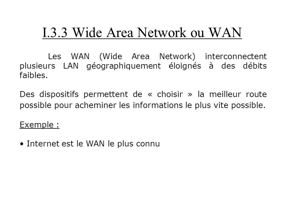 I.3.3 Wide Area Network ou WAN