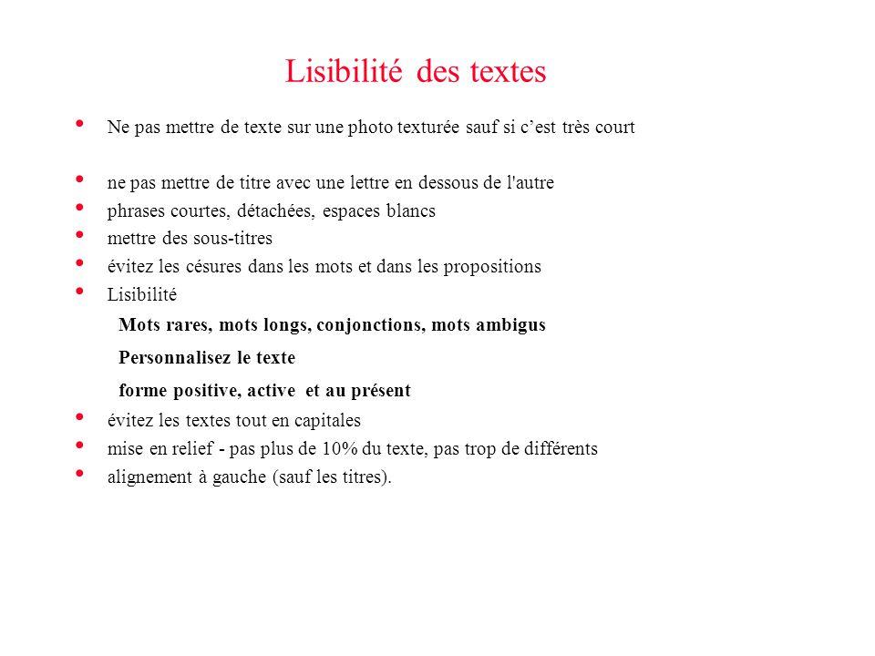 Lisibilité des textes Ne pas mettre de texte sur une photo texturée sauf si c'est très court.
