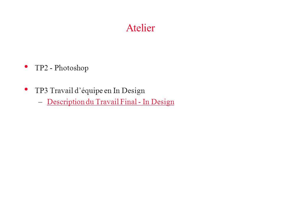 Atelier TP2 - Photoshop TP3 Travail d'équipe en In Design