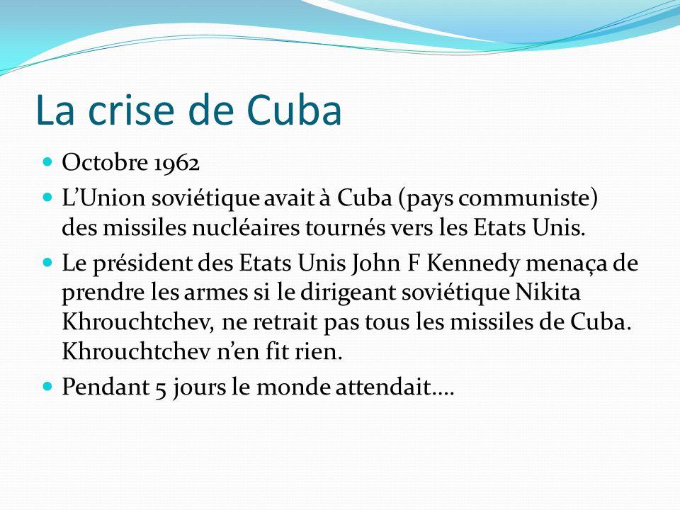 La crise de Cuba Octobre 1962