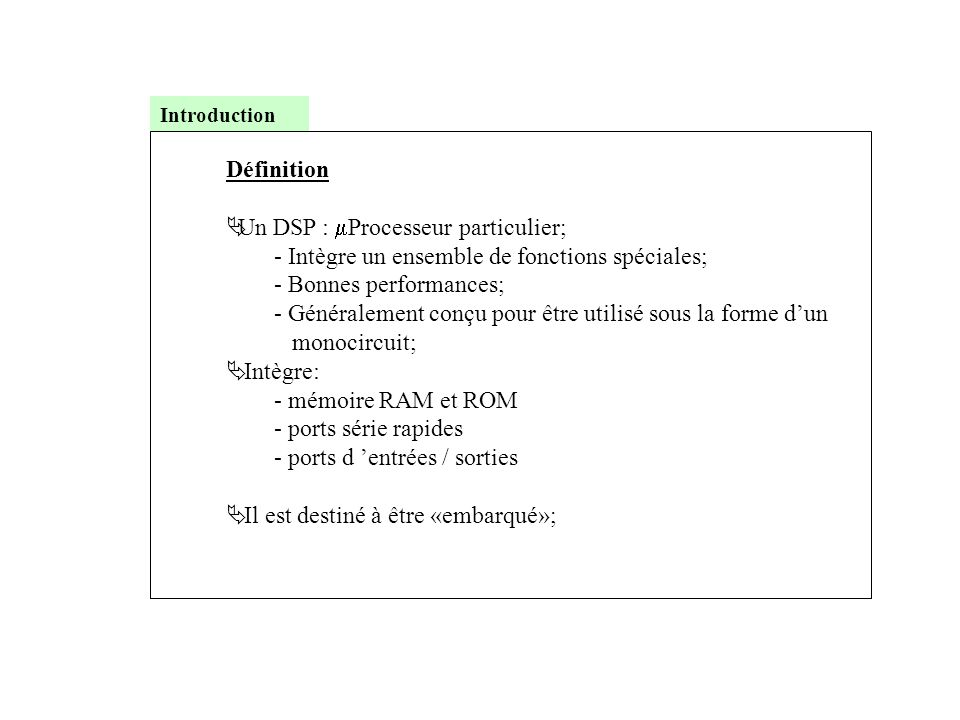 Un DSP : mProcesseur particulier;