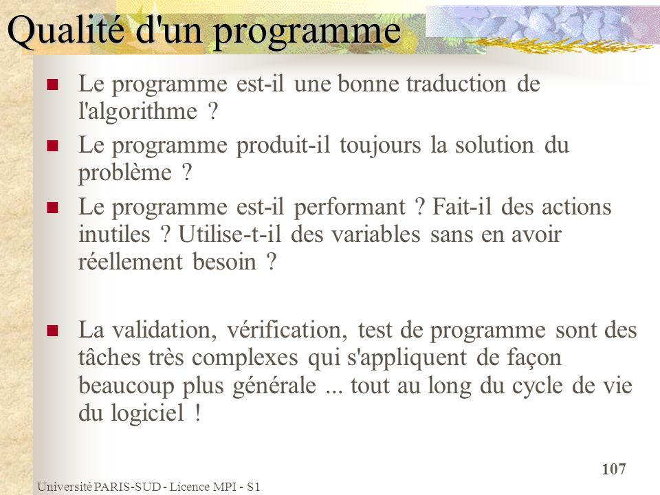 Qualité d un programme Le programme est-il une bonne traduction de l algorithme Le programme produit-il toujours la solution du problème