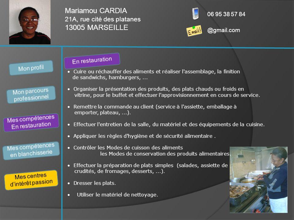 Mariamou CARDIA 13005 MARSEILLE 21A, rue cité des platanes
