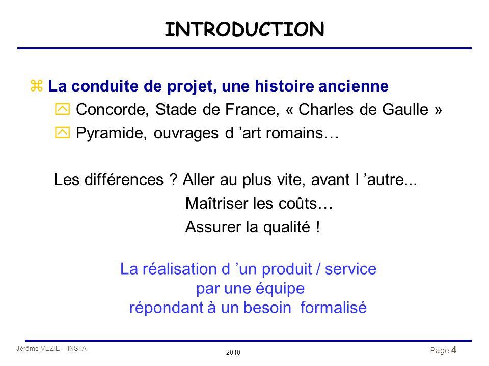 INTRODUCTION La conduite de projet, une histoire ancienne