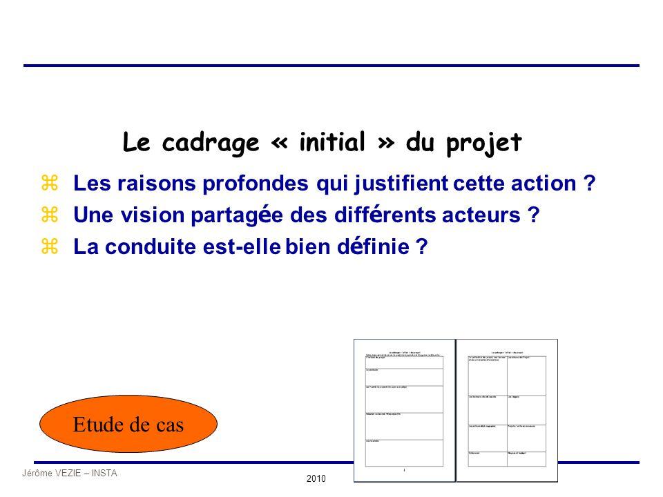 Le cadrage « initial » du projet