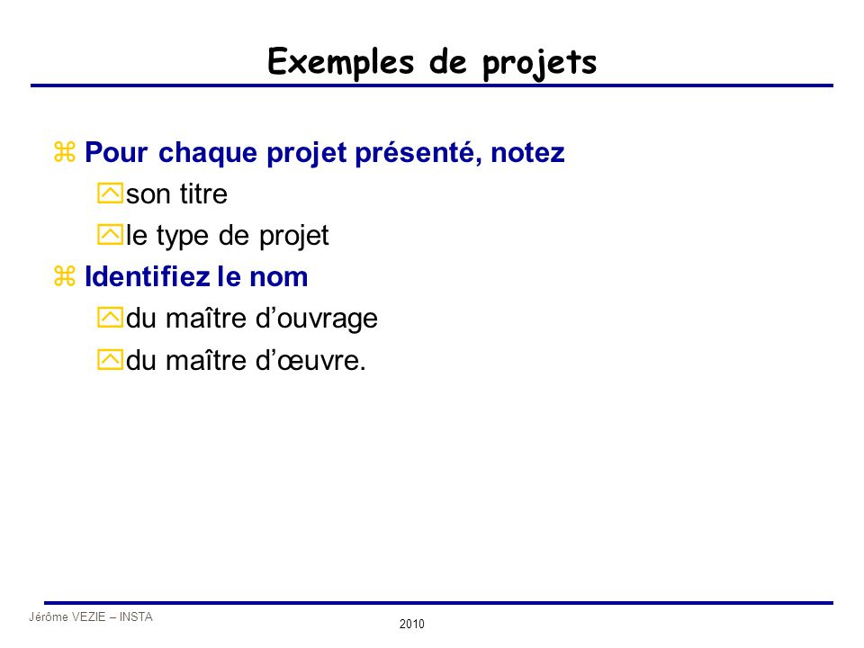Exemples de projets Pour chaque projet présenté, notez son titre