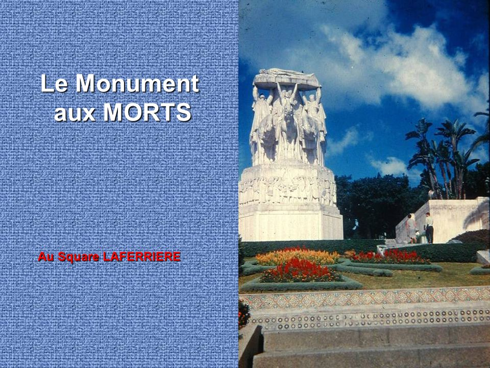 Le Monument aux MORTS Au Square LAFERRIERE