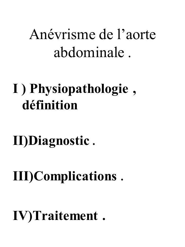 Anévrisme de l'aorte abdominale .