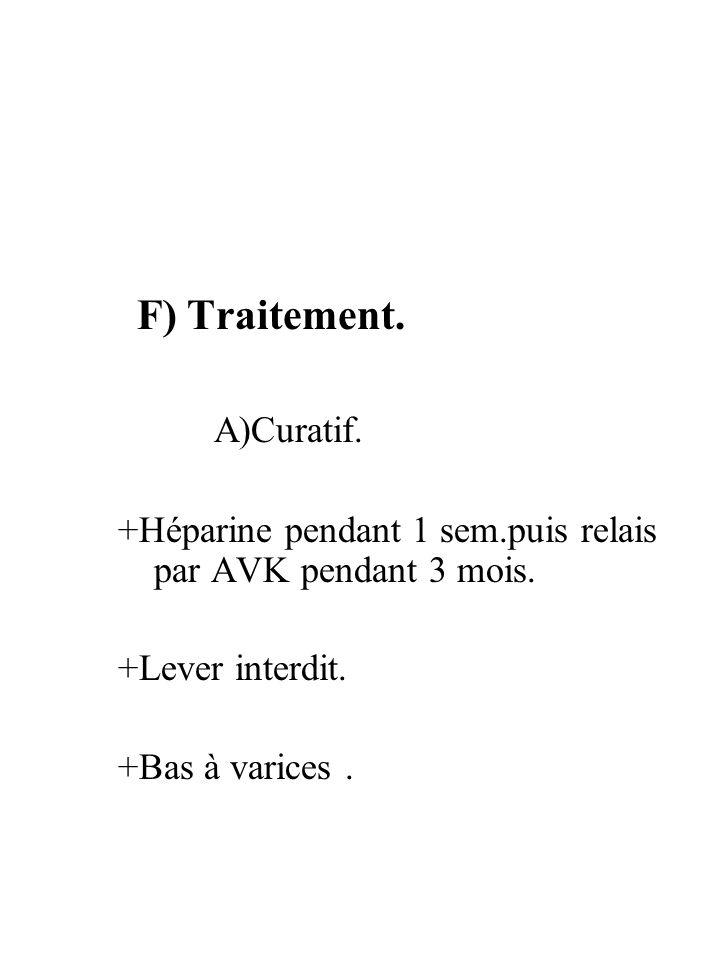 A)Curatif. F) Traitement.