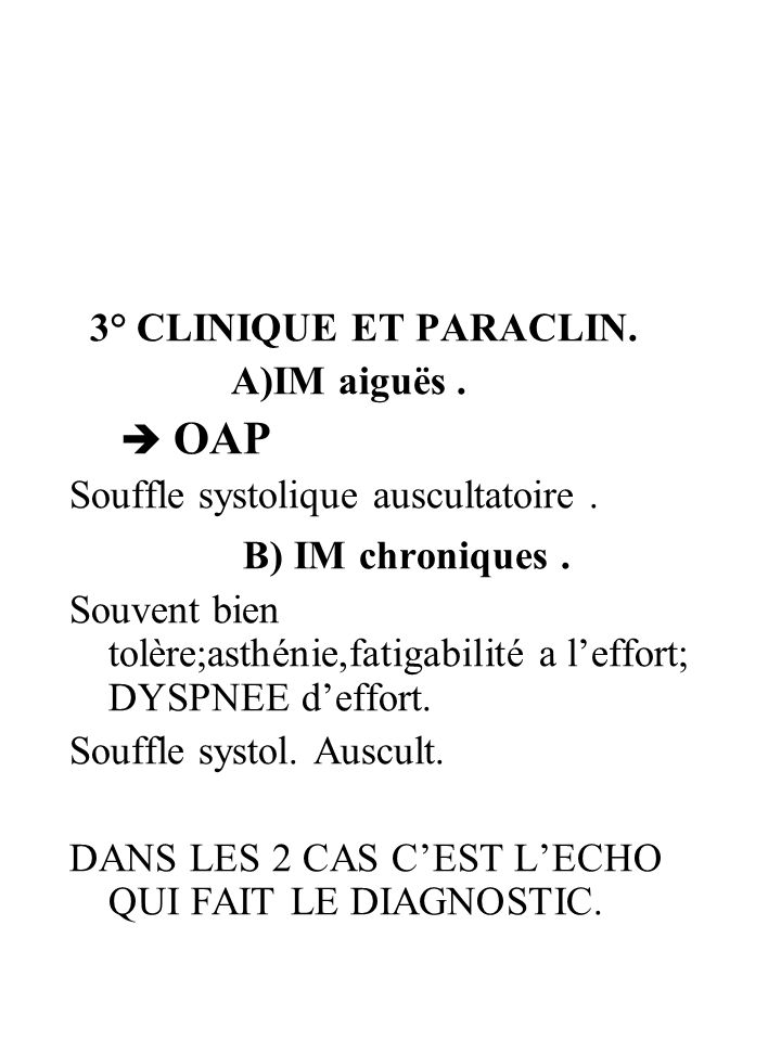 B) IM chroniques . 3° CLINIQUE ET PARACLIN. A)IM aiguës .  OAP