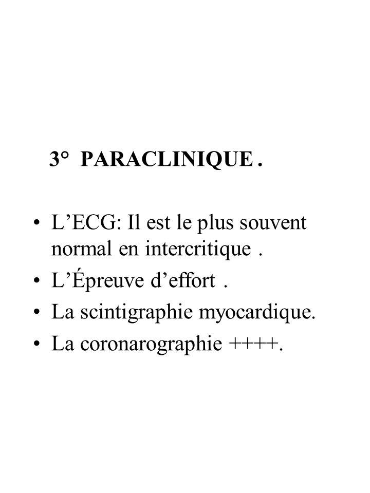 3° PARACLINIQUE . L'ECG: Il est le plus souvent normal en intercritique . L'Épreuve d'effort . La scintigraphie myocardique.