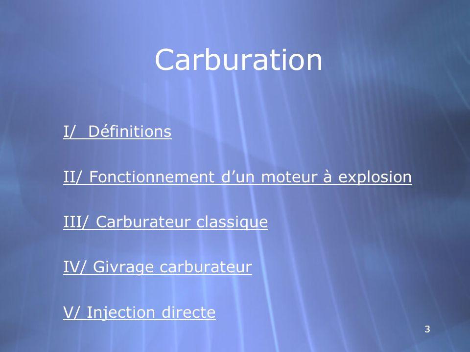 Carburation I/ Définitions II/ Fonctionnement d'un moteur à explosion