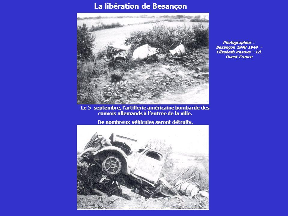 La libération de Besançon De nombreux véhicules seront détruits.