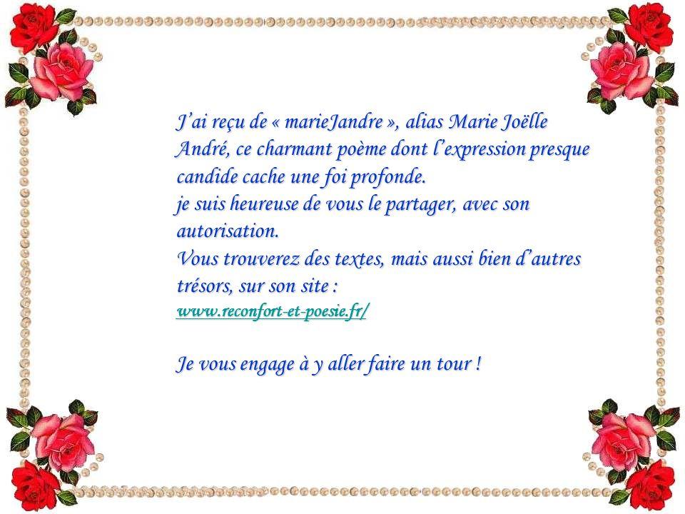 J'ai reçu de « marieJandre », alias Marie Joëlle