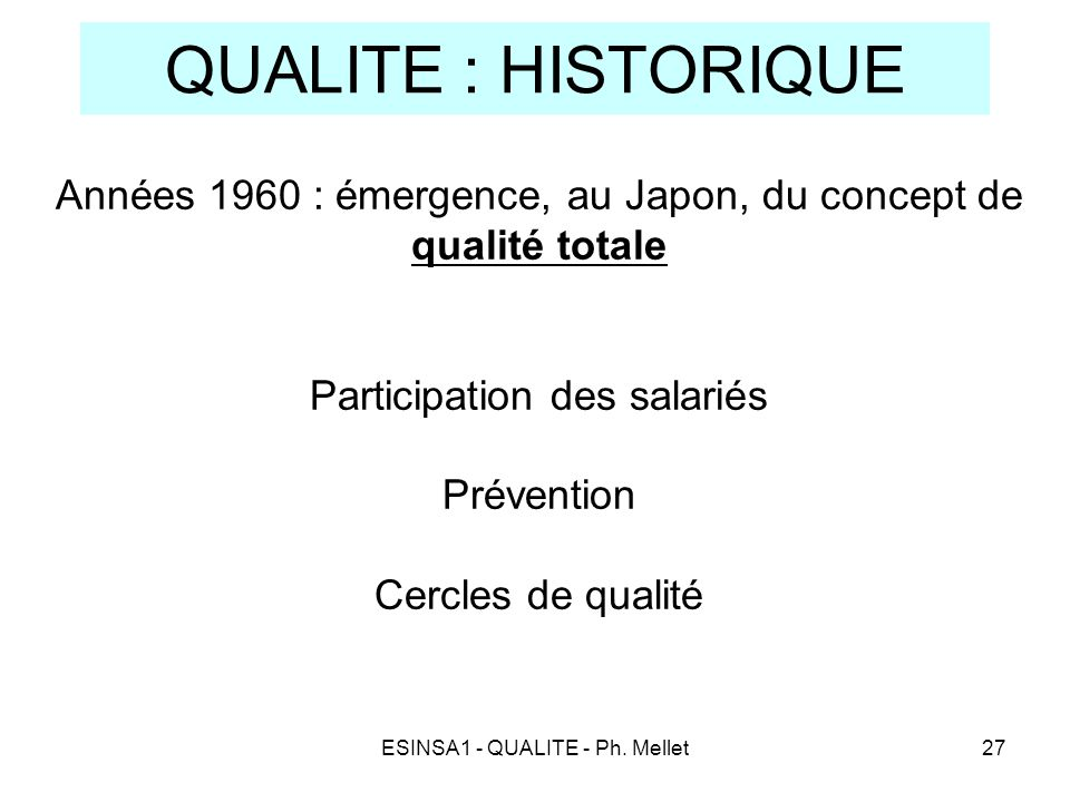 QUALITE : HISTORIQUE Années 1960 : émergence, au Japon, du concept de