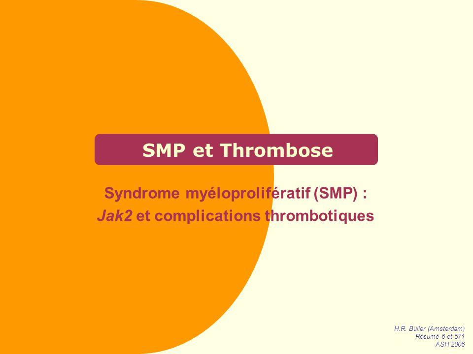 Syndrome myéloprolifératif (SMP) : Jak2 et complications thrombotiques