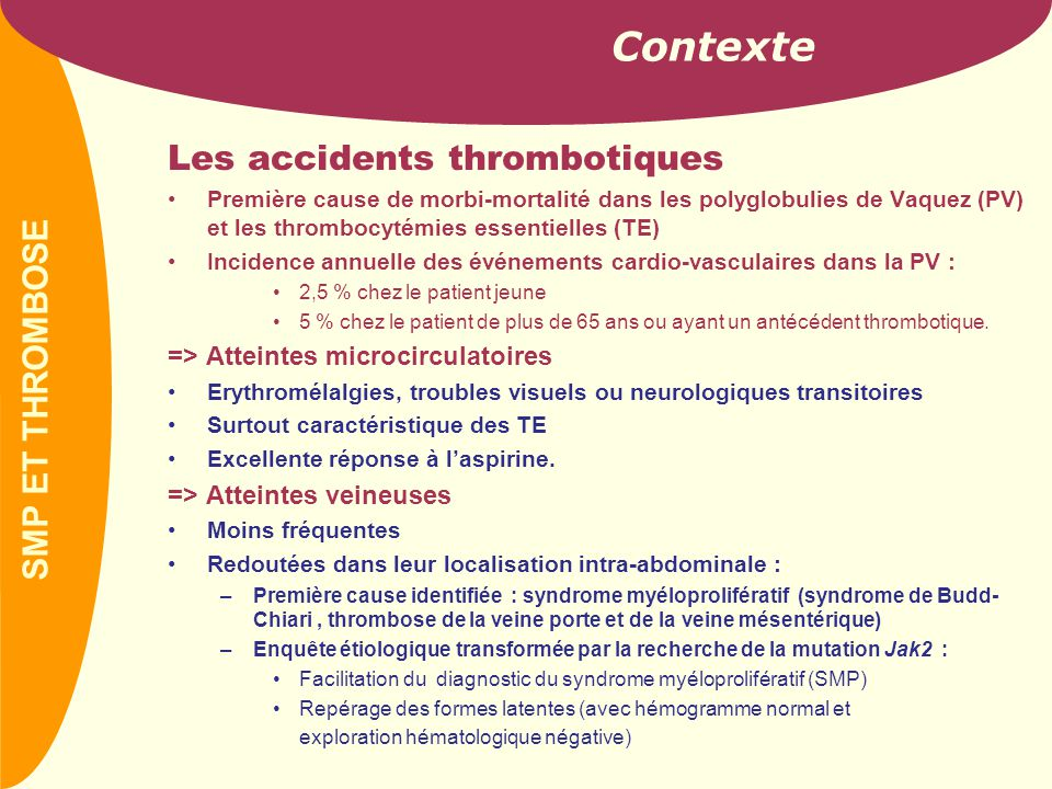 Contexte Les accidents thrombotiques SMP ET THROMBOSE VAN GOGH